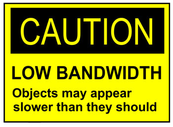 Caution Low Bandwidth humorous warning sign. Get this or other unusual tech gifts now.