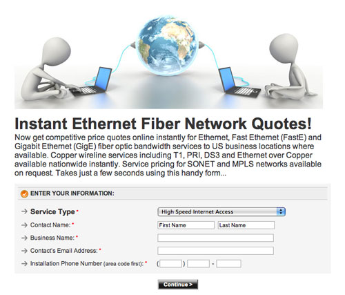 Get real time online quotes for wireline and fiber Ethernet services from 10 Mbps to 1 Gbps now. Just click and use the handy form...